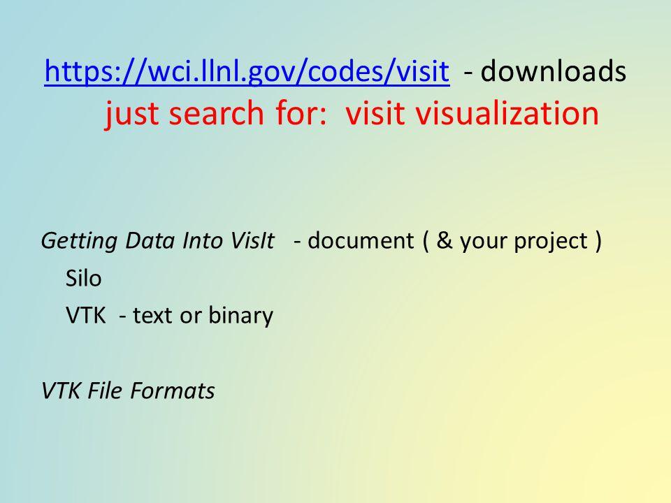 https://wci. llnl. gov/codes/visit - downloads