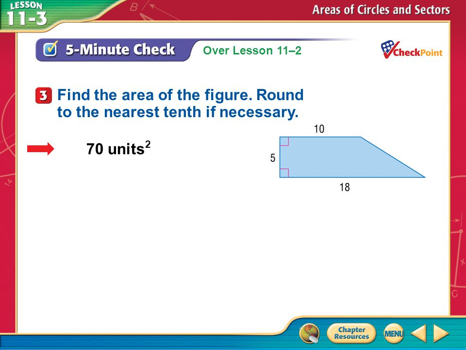 Find the area of the figure. Round to the nearest tenth if necessary.