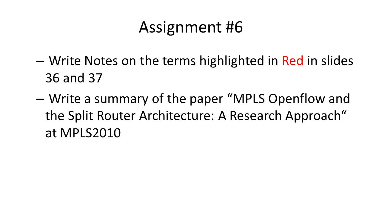 Assignment #6 Write Notes on the terms highlighted in Red in slides 36 and 37.