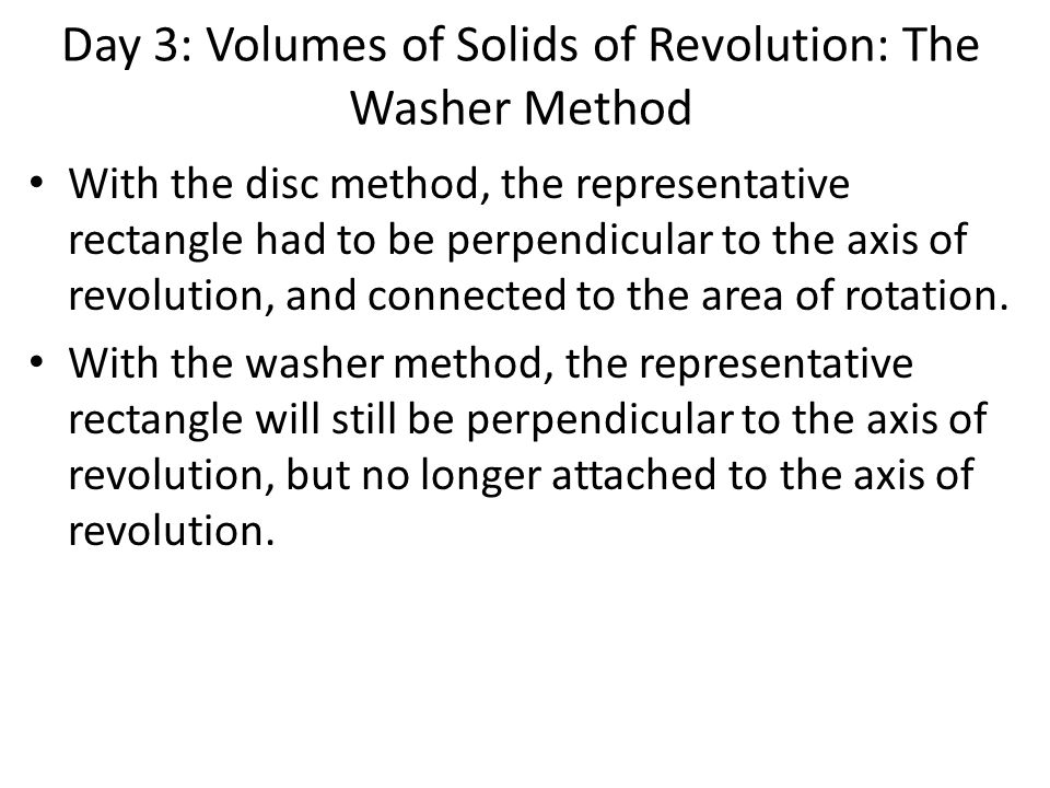 Day 3: Volumes of Solids of Revolution: The Washer Method
