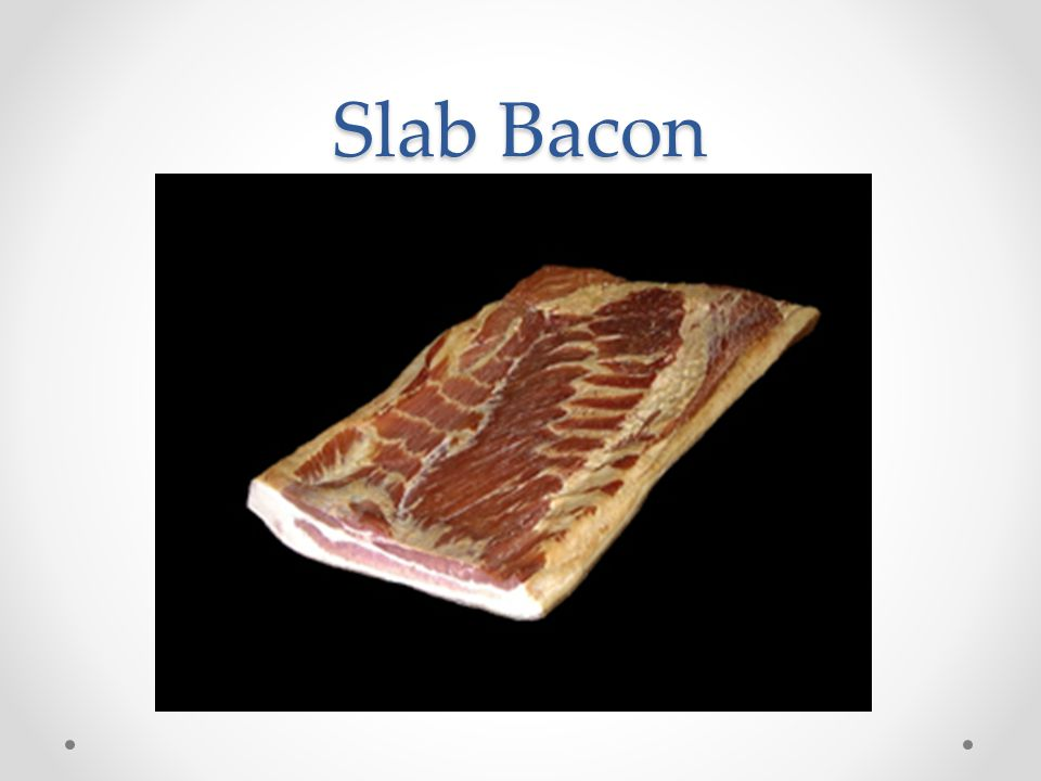 Slab Bacon