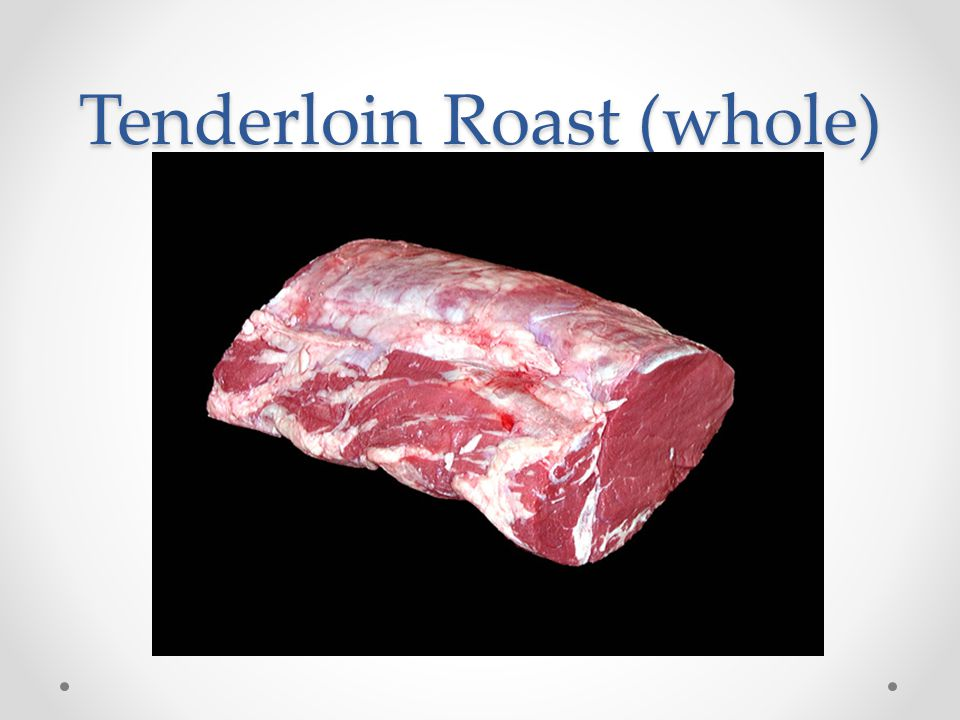Tenderloin Roast (whole)