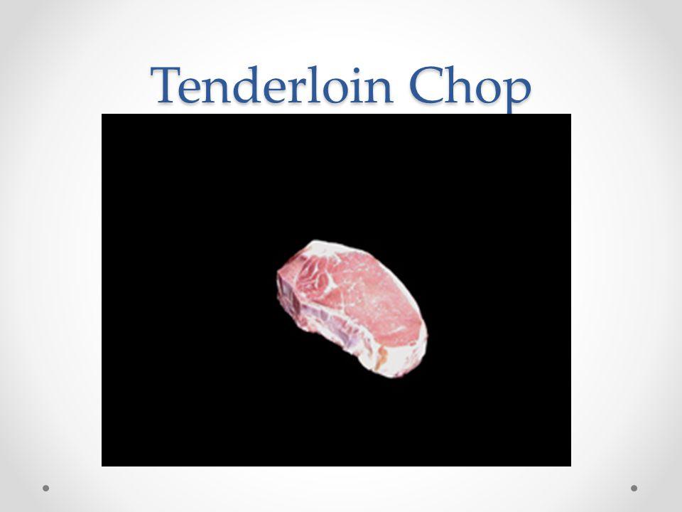 Tenderloin Chop