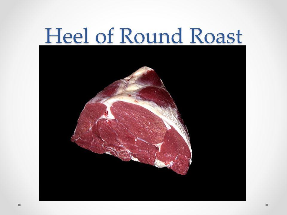 Heel of Round Roast