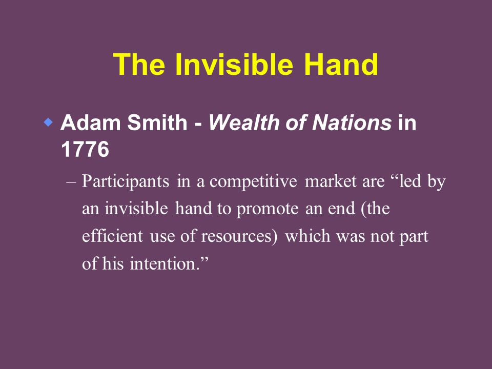 The Invisible Hand Adam Smith - Wealth of Nations in 1776