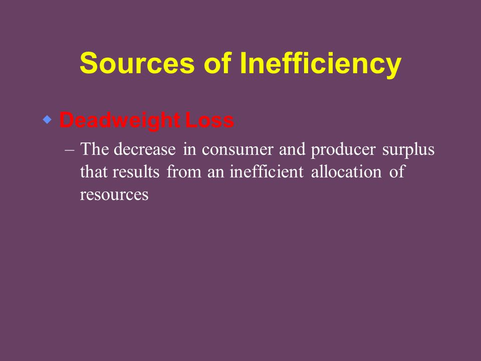 Sources of Inefficiency