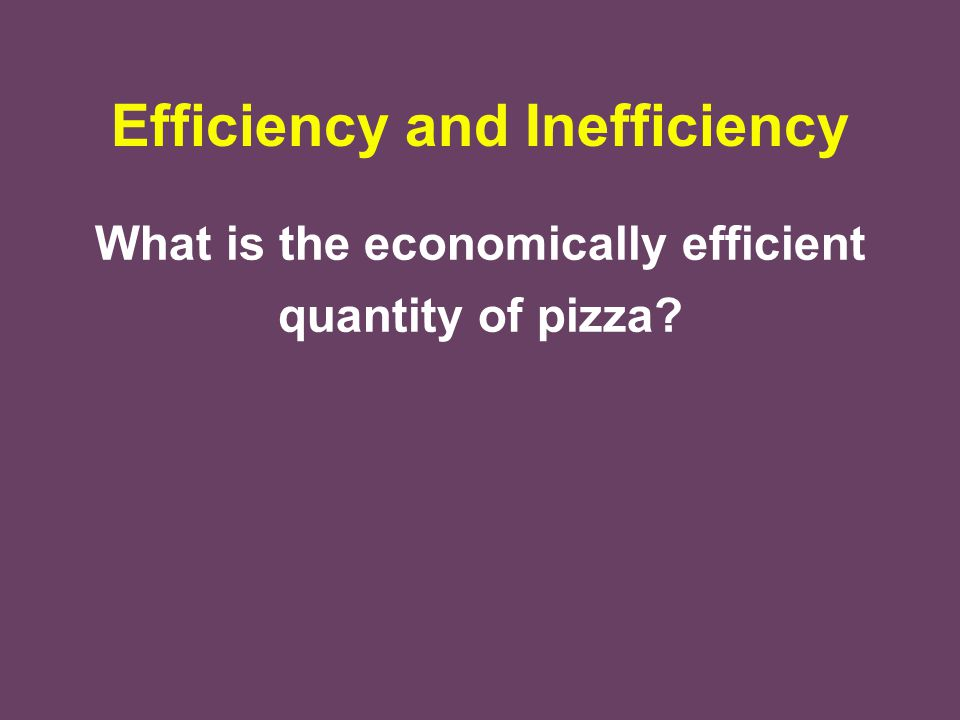 Efficiency and Inefficiency
