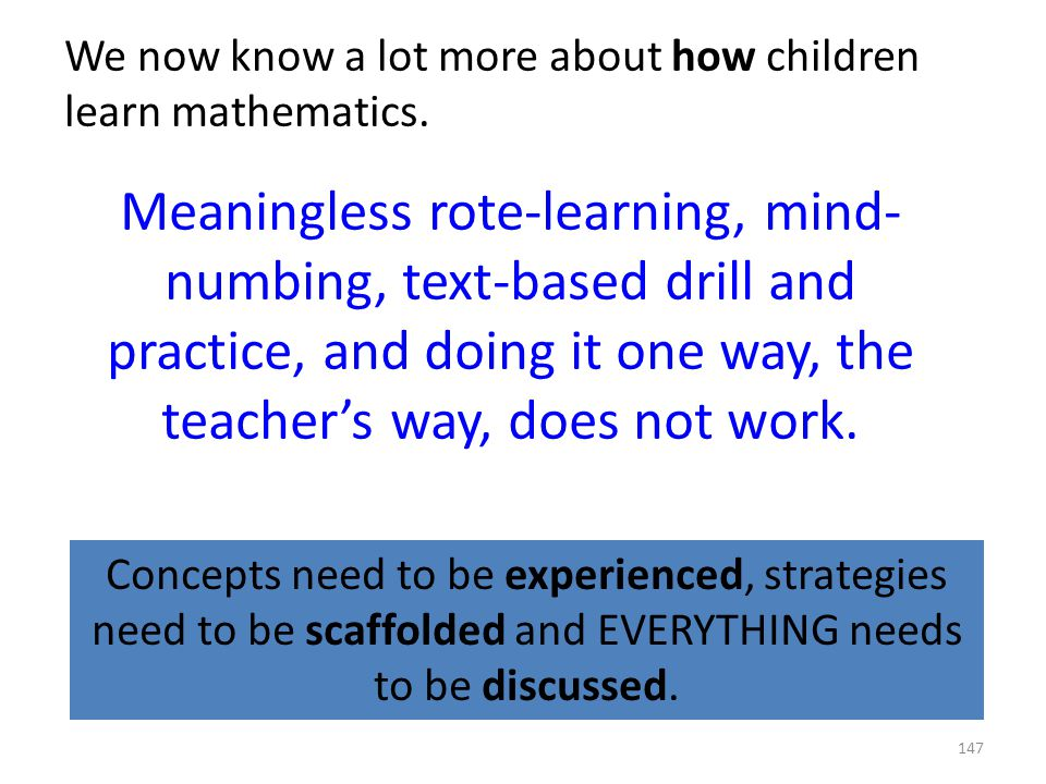 We now know a lot more about how children learn mathematics.
