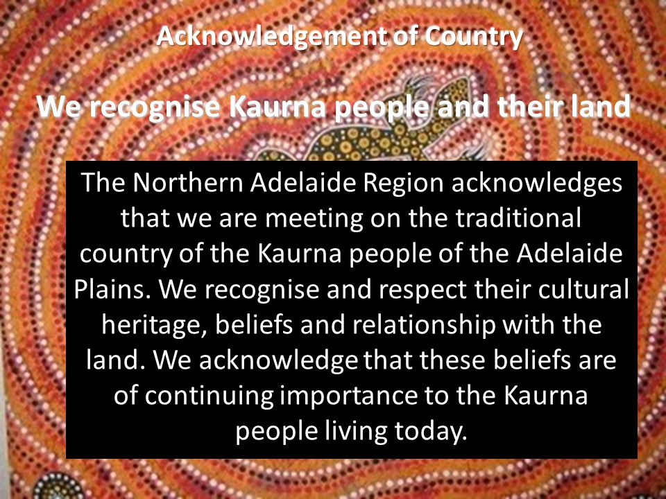 We recognise Kaurna people and their land