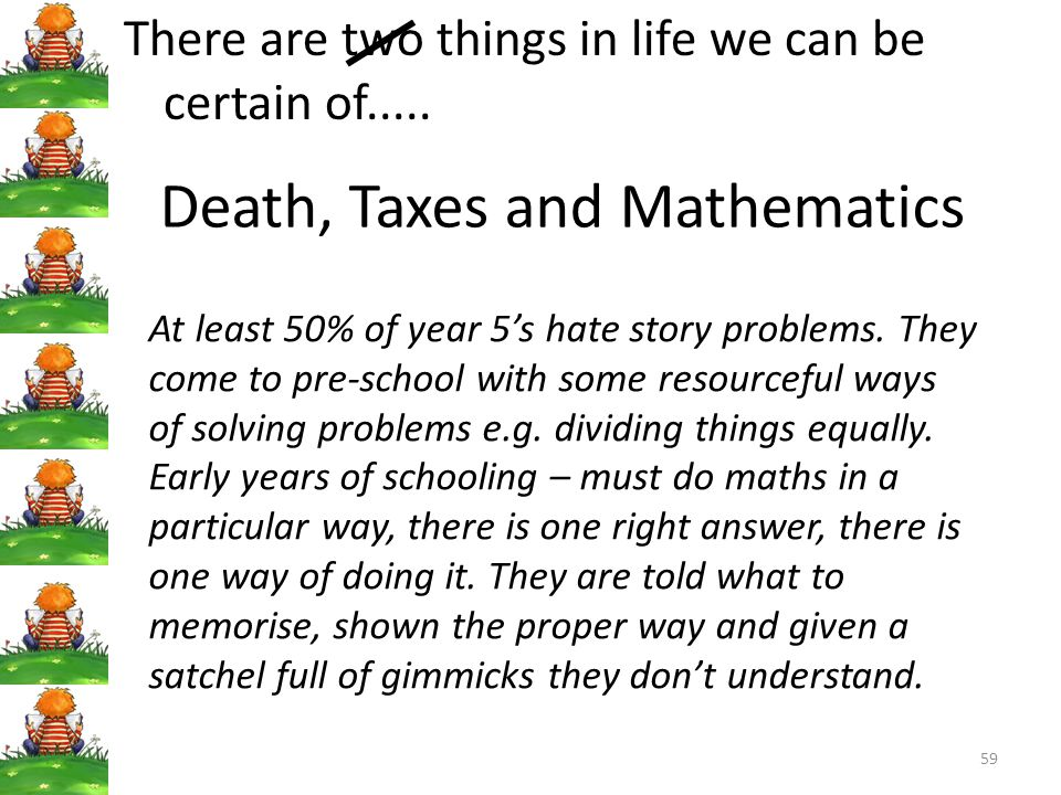Death, Taxes and Mathematics