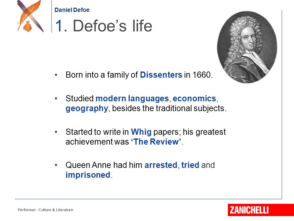 1. Defoe's life Born into a family of Dissenters in 1660.
