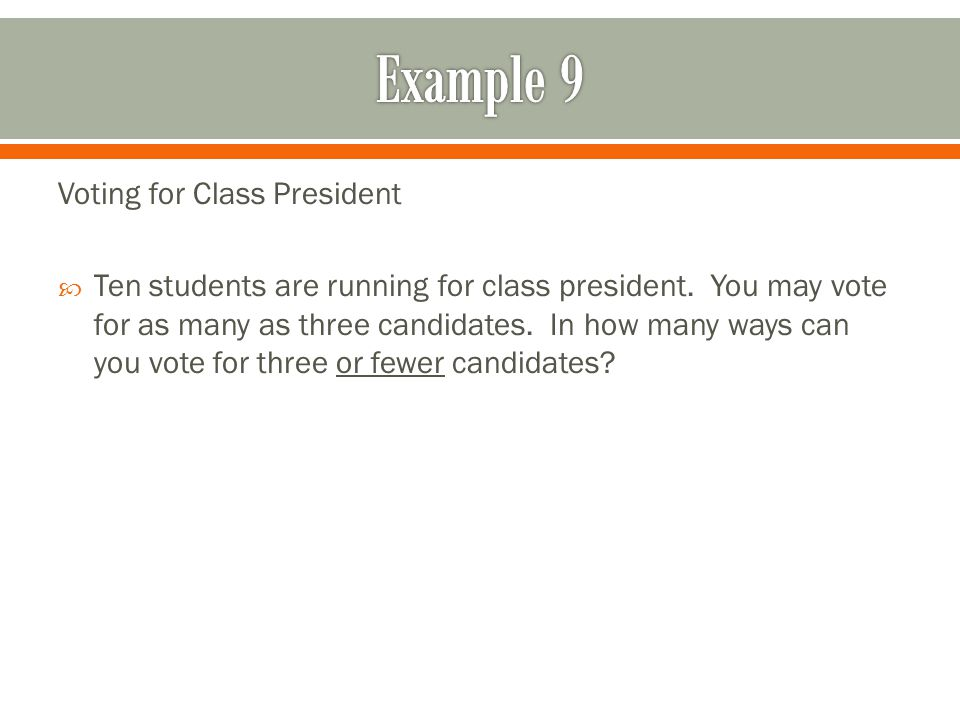 Example 9 Voting for Class President