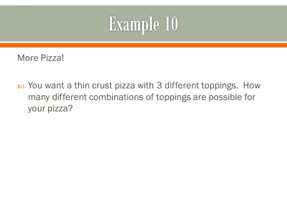 Example 10 More Pizza!