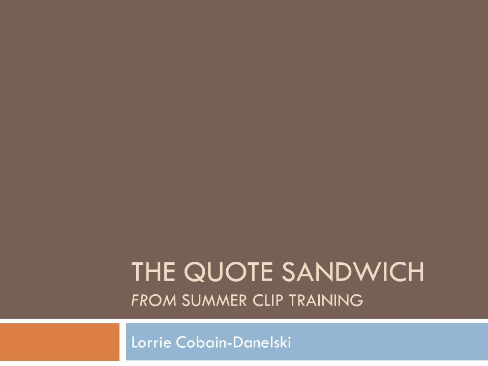 The Quote Sandwich from Summer Clip Training