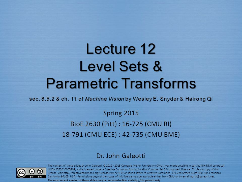 Lecture 12 Level Sets & Parametric Transforms sec. 8. 5. 2 & ch