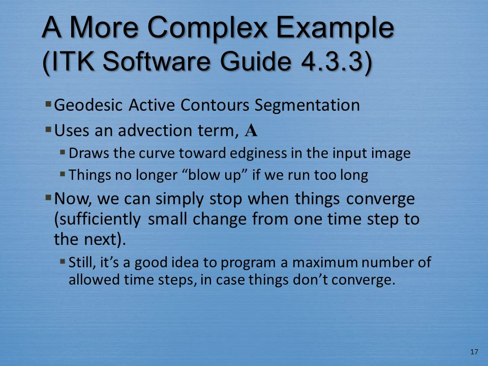 A More Complex Example (ITK Software Guide 4.3.3)