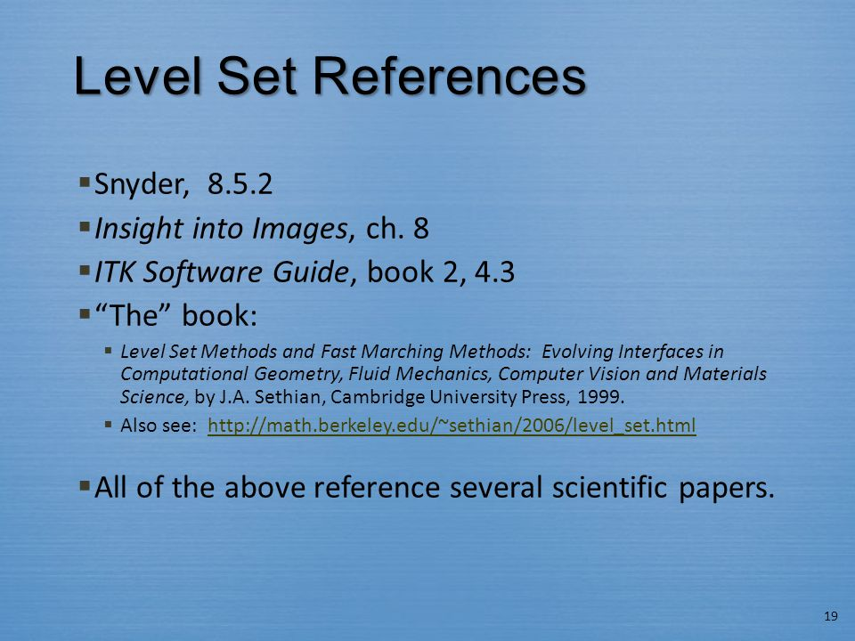 Level Set References Snyder, 8.5.2 Insight into Images, ch. 8