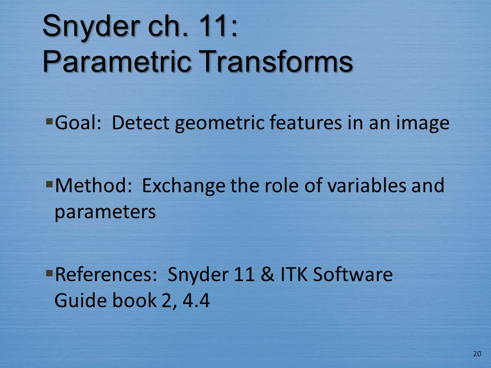 Snyder ch. 11: Parametric Transforms