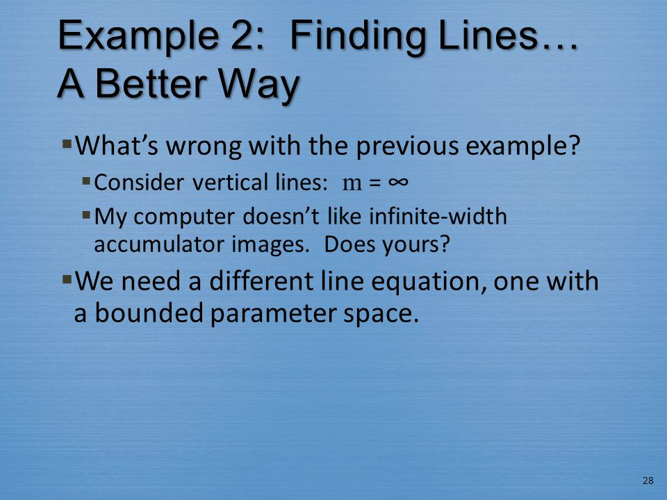 Example 2: Finding Lines… A Better Way