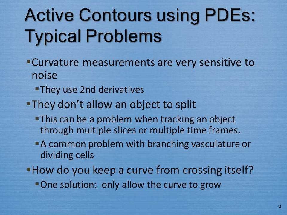 Active Contours using PDEs: Typical Problems