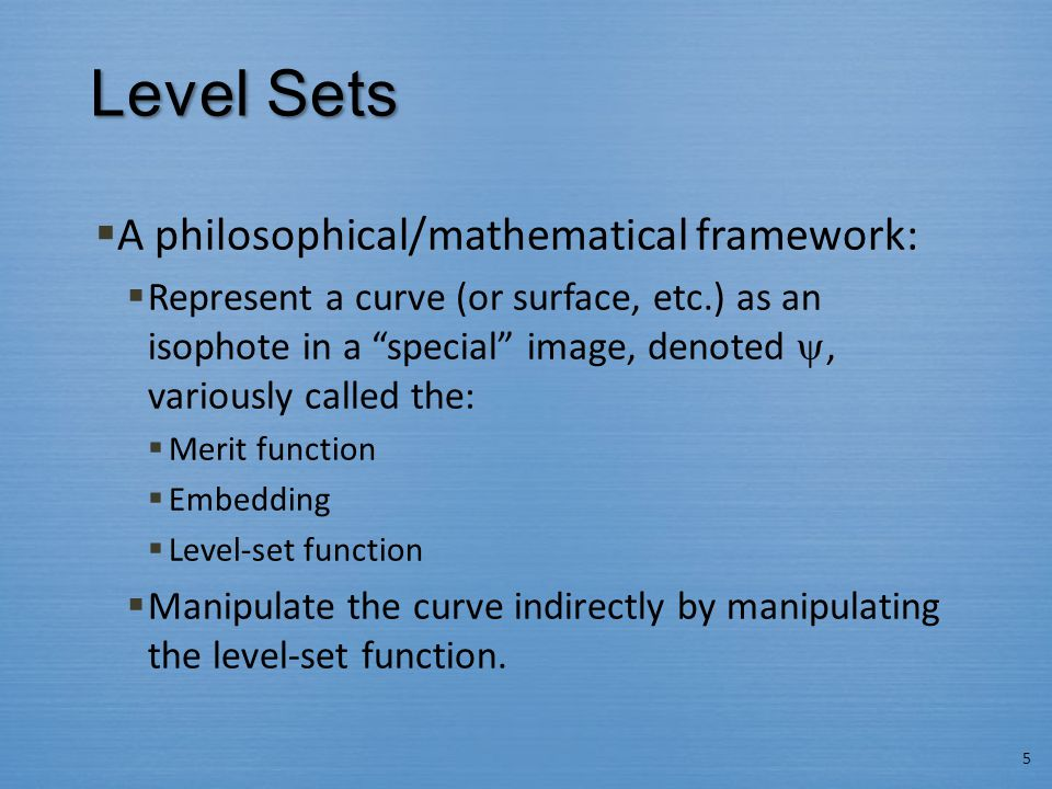 Level Sets A philosophical/mathematical framework:
