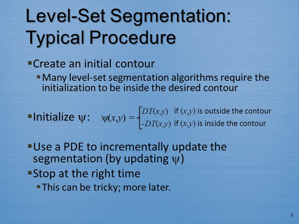 Level-Set Segmentation: Typical Procedure