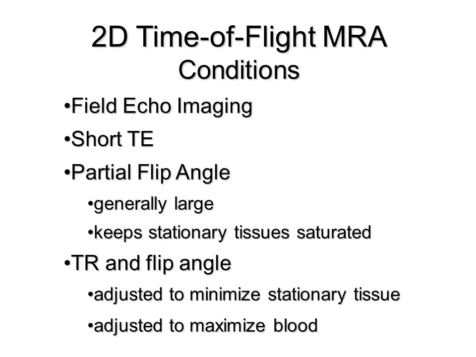 2D Time-of-Flight MRA Conditions Field Echo Imaging Short TE