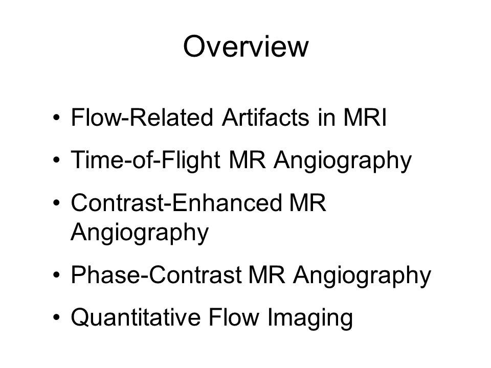 Overview Flow-Related Artifacts in MRI Time-of-Flight MR Angiography
