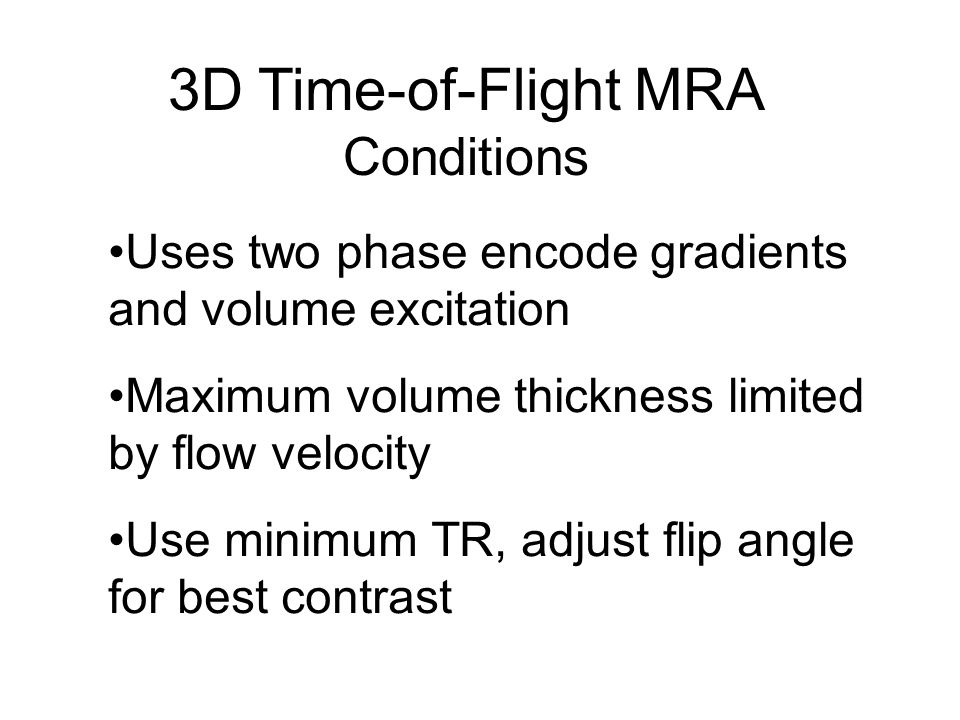 3D Time-of-Flight MRA Conditions