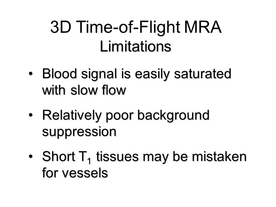 3D Time-of-Flight MRA Limitations