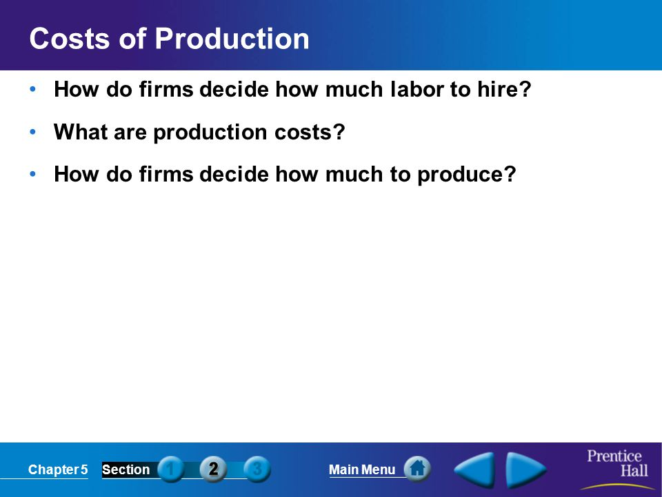 Costs of Production How do firms decide how much labor to hire