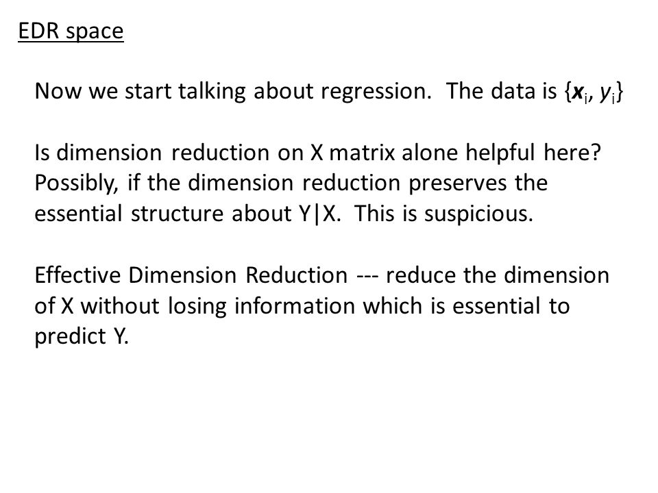 EDR space Now we start talking about regression. The data is {xi, yi}