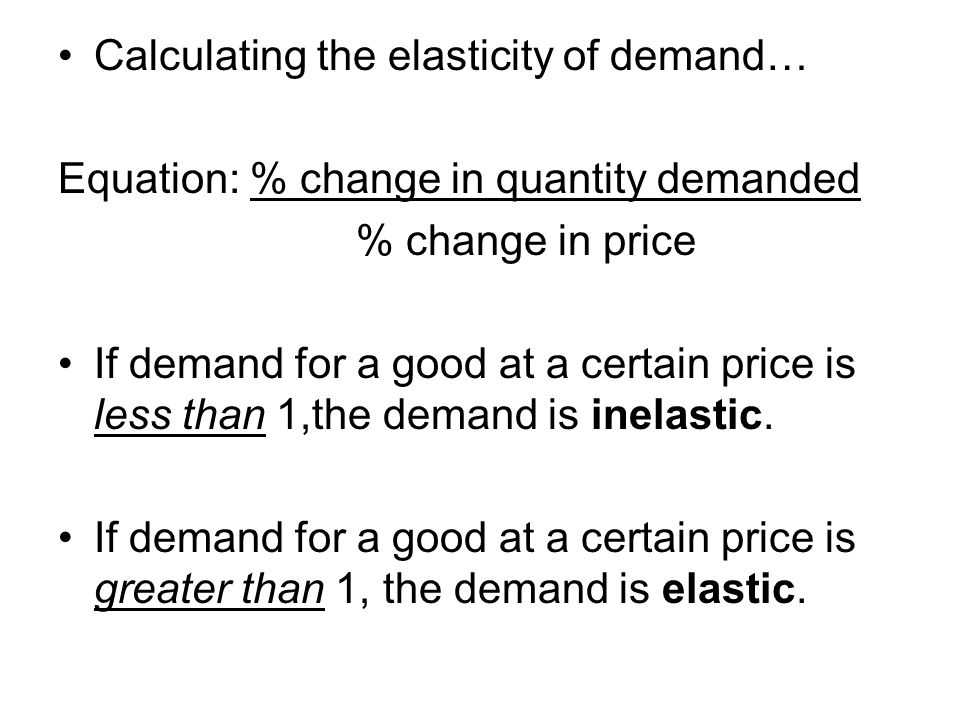Calculating the elasticity of demand…