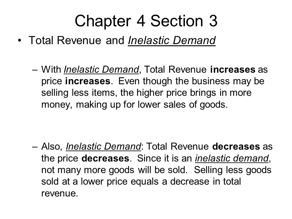 Chapter 4 Section 3 Total Revenue and Inelastic Demand