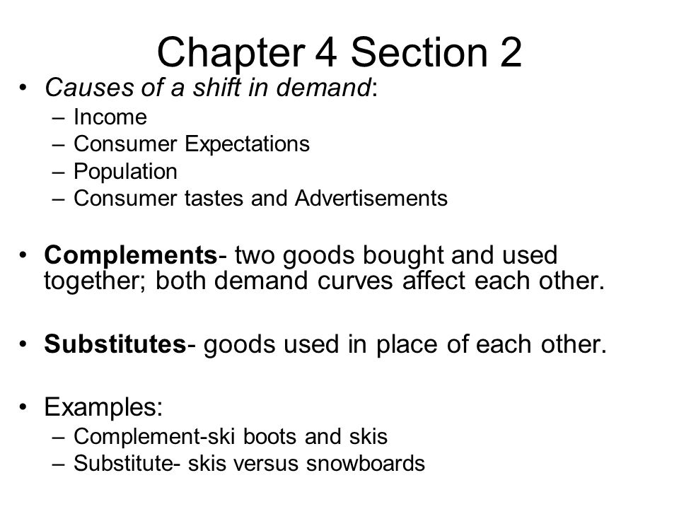 Chapter 4 Section 2 Causes of a shift in demand: