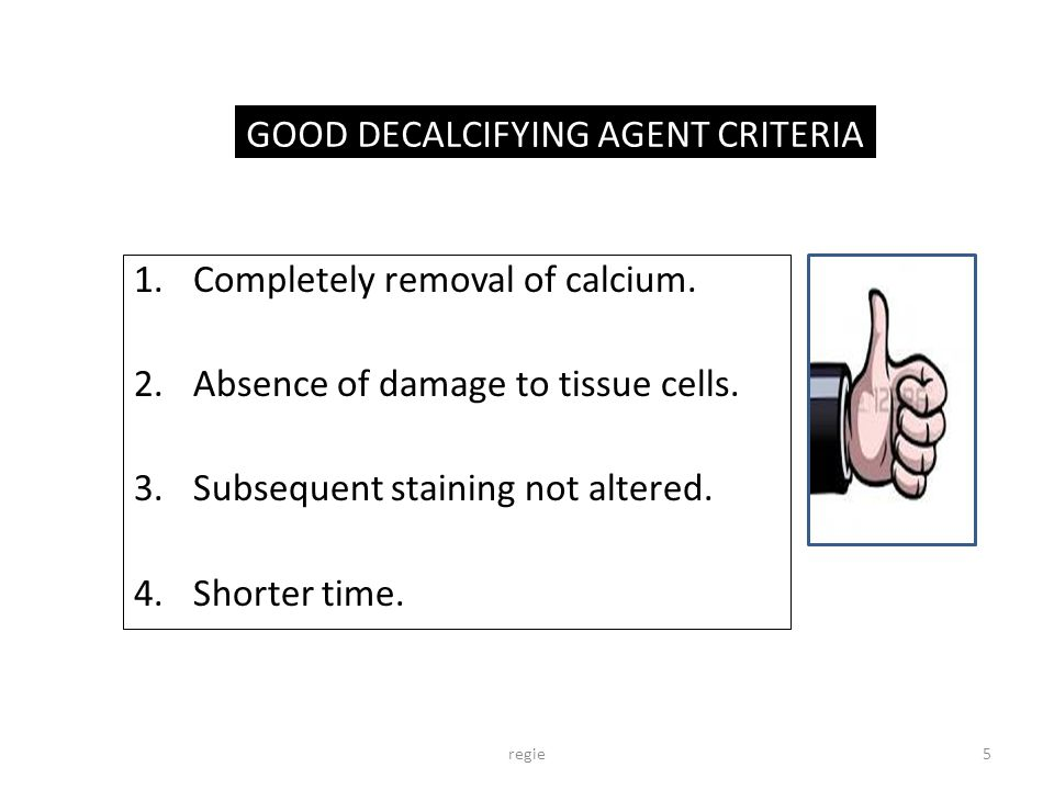 GOOD DECALCIFYING AGENT CRITERIA