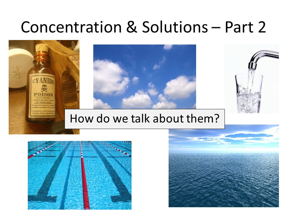 Concentration & Solutions – Part 2