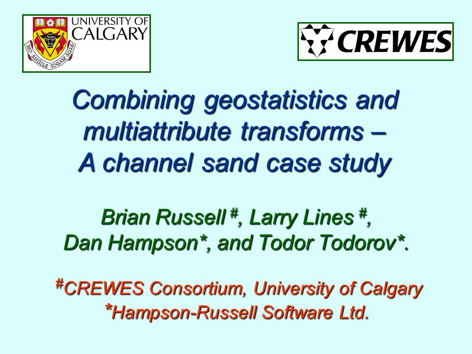 Combining geostatistics and multiattribute transforms – A channel sand case study