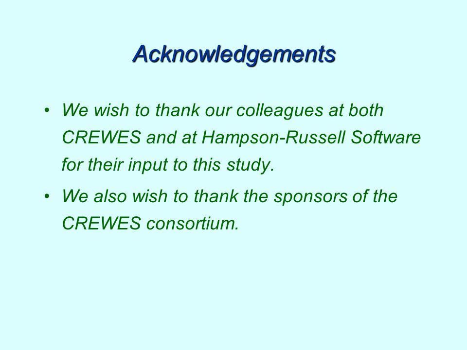 Acknowledgements We wish to thank our colleagues at both CREWES and at Hampson-Russell Software for their input to this study.