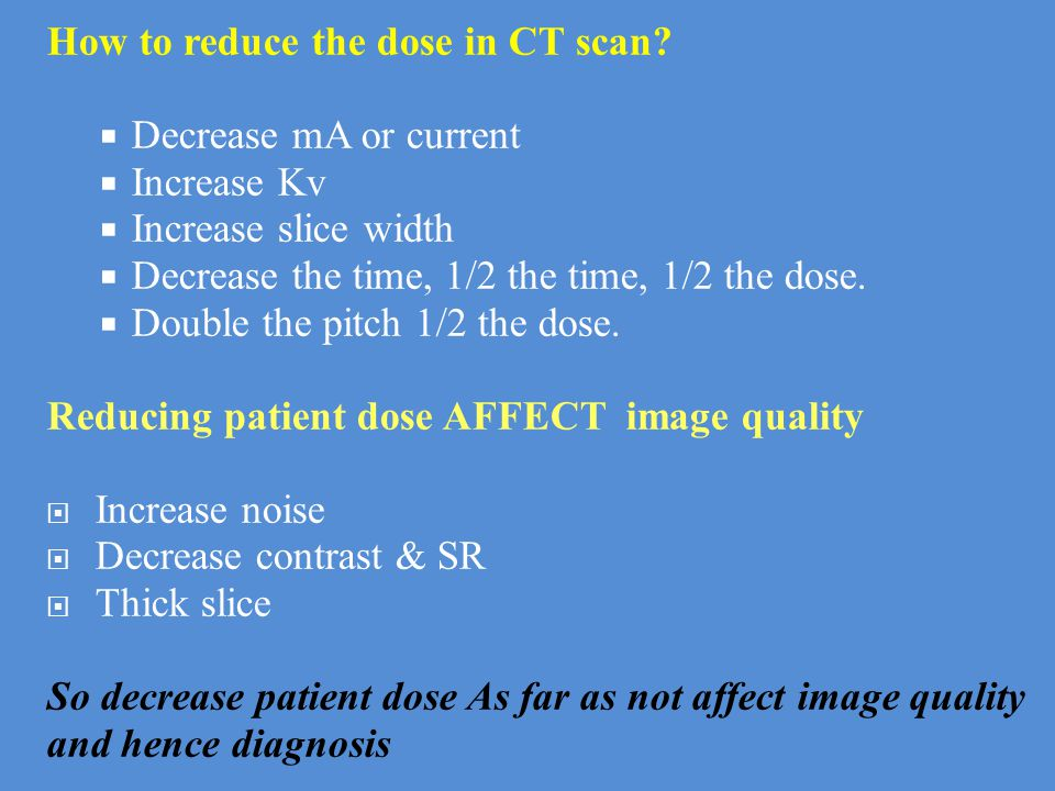 How to reduce the dose in CT scan