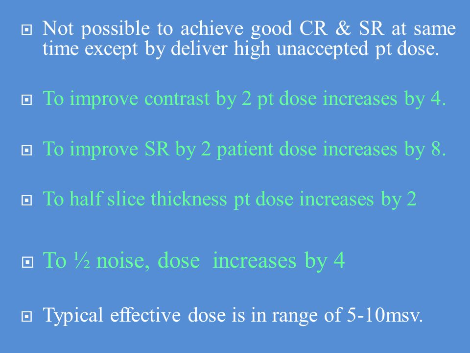 To ½ noise, dose increases by 4