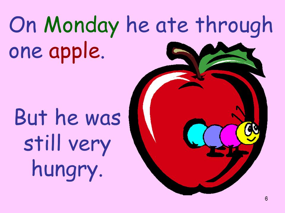 On Monday he ate through one apple.