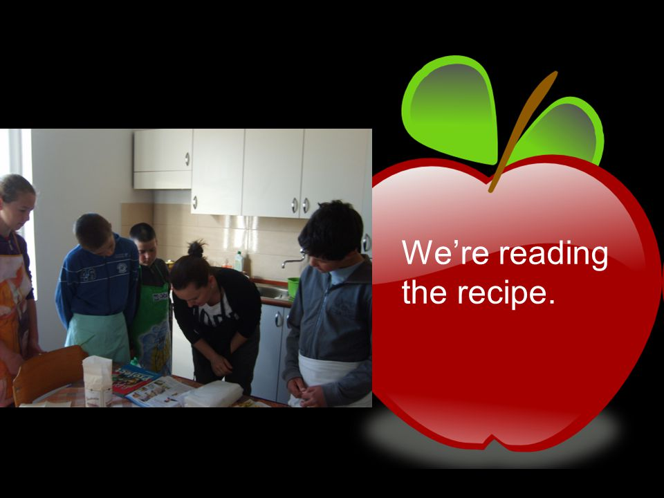 We're reading the recipe.