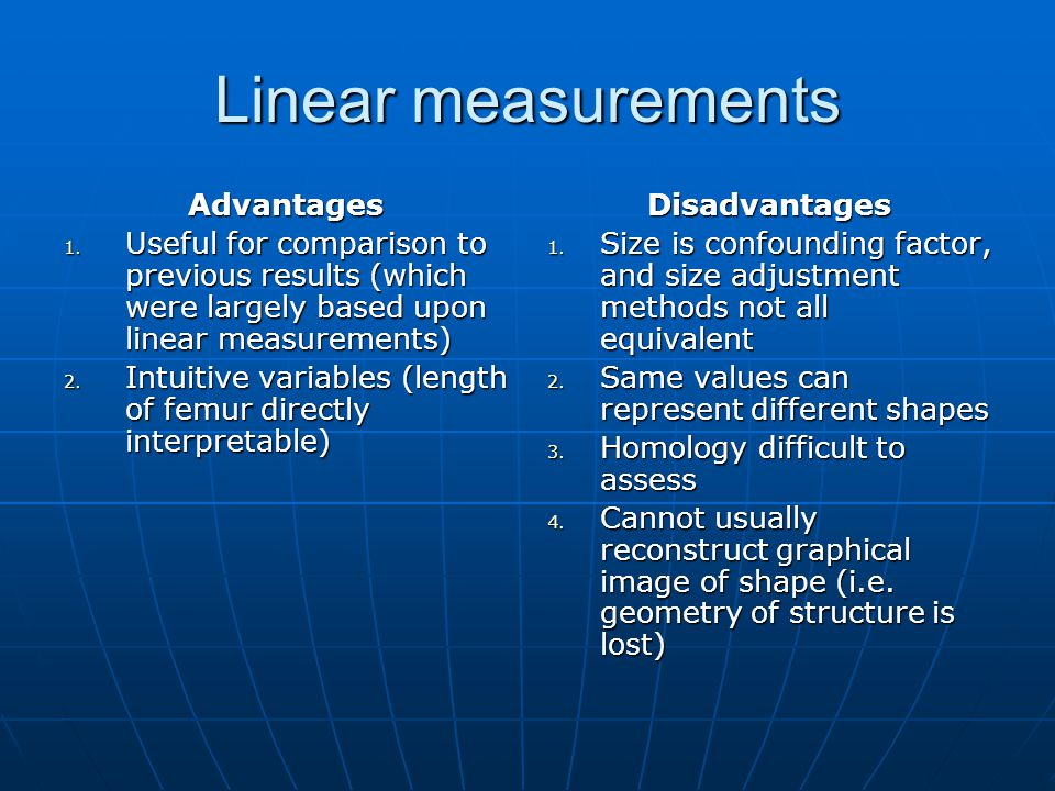 Linear measurements Advantages