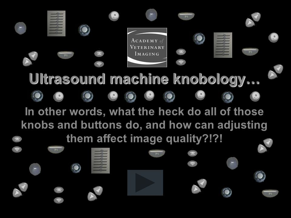 Ultrasound machine knobology… In other words, what the heck do all of those knobs and buttons do, and how can adjusting them affect image quality ! !