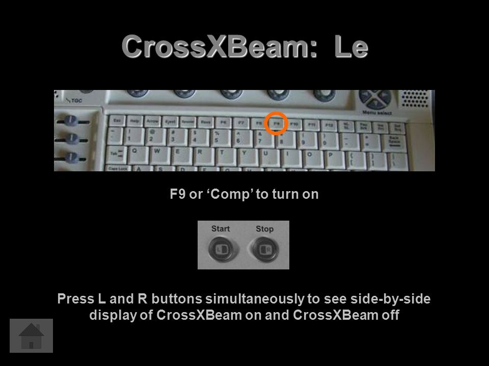 CrossXBeam: Le F9 or 'Comp' to turn on