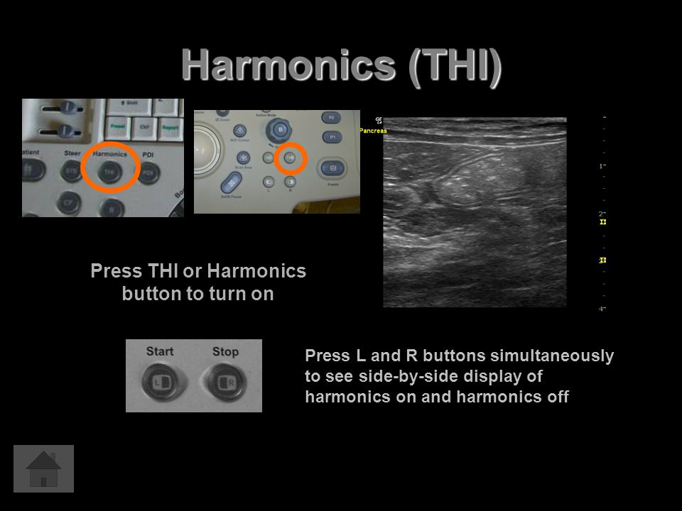 Press THI or Harmonics button to turn on