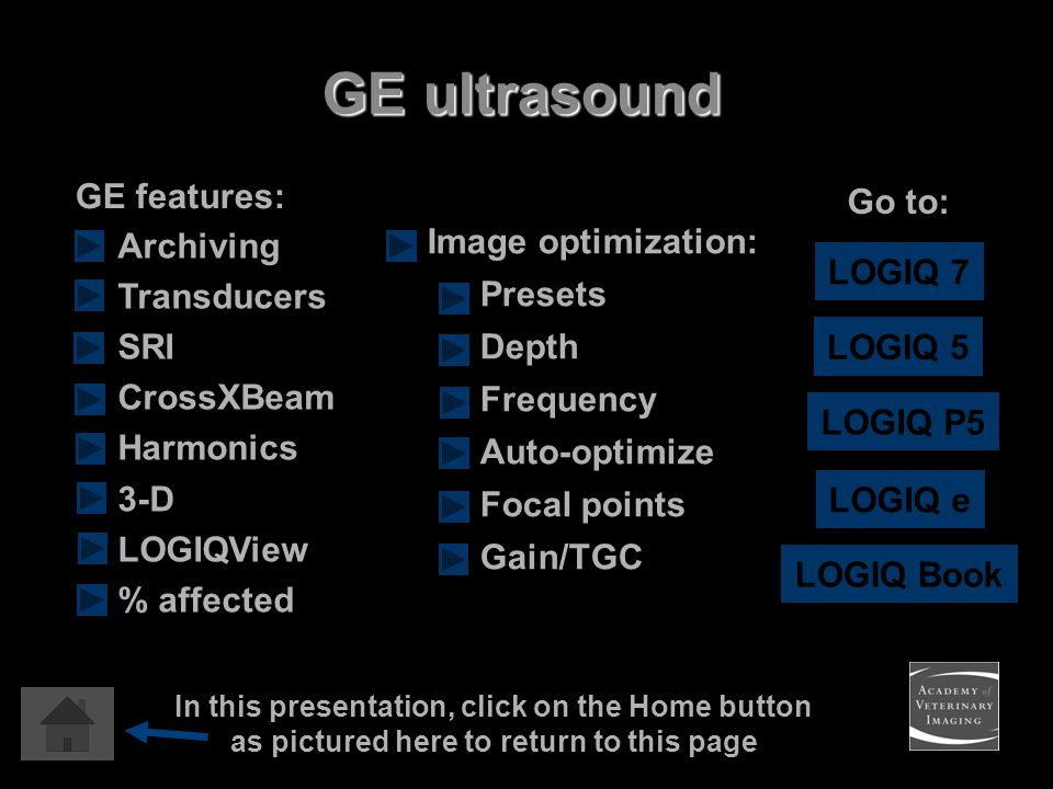 GE ultrasound GE features: Go to: Image optimization: Presets Depth