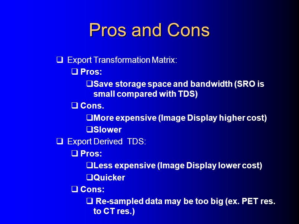 Pros and Cons Export Transformation Matrix: Pros: