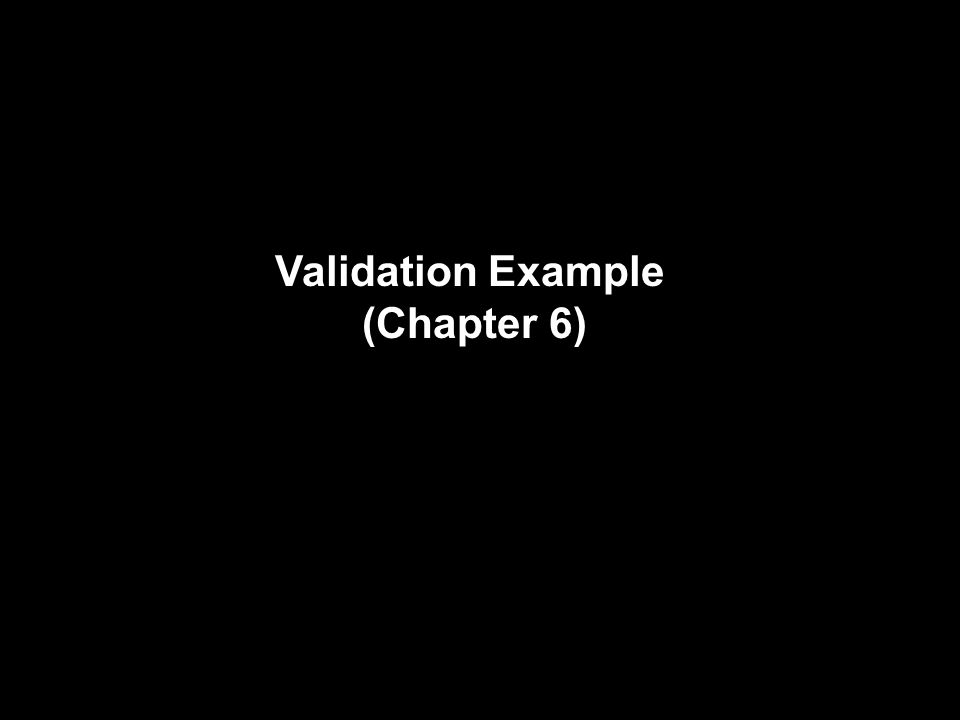 Validation Example (Chapter 6)